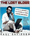 The Lost Blogs: From Jesus to Jim Morrison--The Historically Inaccurate and Totally Fictitious Cyber Diaries of Everyone Worth Knowing - Paul Davidson