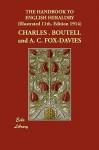 The Handbook To English Heraldry (Illustrated 11th. Edition 1914) - Arthur Charles Fox-Davies