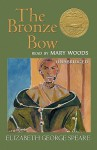 The Bronze Bow [With Headphones] (Other Format) - Elizabeth George Speare, Mary Woods