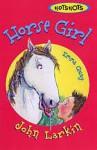 Horse Girl - John Larkin, Emma Quay