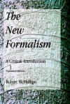 The New Formalism: A Critical Introduction, Expanded Edition - Robert McPhillips