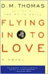 Flying in to Love - D.M. Thomas