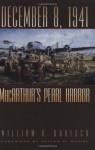 December 8, 1941: MacArthur's Pearl Harbor - William H. Bartsch