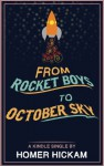 From Rocket Boys to October Sky (KIndle Single) - Homer Hickam