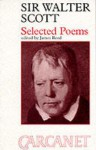 Sir Walter Scott (1771-1832): Selected Poems - James Reed