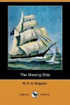 The Missing Ship (Dodo Press) - W.H.G. Kingston