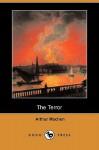 The Terror (Dodo Press) - Arthur Machen