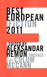 Best European Fiction 2011 - Aleksandar Hemon, Colum McCann