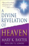 A Divine Revelation of Heaven - Mary K. Baxter, T. Lowery