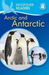 Arctic and Antarctic (Kingfisher Readers Level 4) - Philip Steele