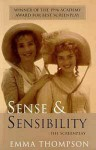 Sense and Sensibility The Screenplay - Emma Thompson, Jane Austen