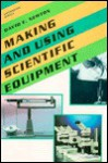 Making And Using Scientific Equipment - David E. Newton