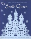 Hans Christian Andersen's The Snow Queen - Ken Setterington, Nelly Hofer, Ernst Hofer