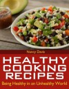 Healthy Cooking Recipes: Being Healthy in an Unhealthy World - Nancy Davis