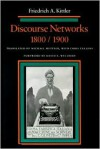 Discourse Networks, 1800/1900 - Friedrich Kittler