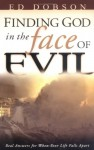 Finding God in the Face of Evil: Real Answers for When Your Life Falls Apart - Ed Dobson