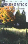By Way Of The Forked Stick - Billy C. Clark
