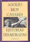 Historias desaforadas - Adolfo Bioy Casares
