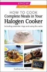 How to Cook Complete Meals Halogen Cooker - Catherine Atkinson