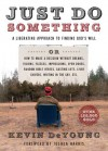 Just Do Something: A Liberating Approach to Finding God's Will - Kevin DeYoung, Joshua Harris