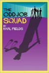 The Odd Job Squad - Karl Fields