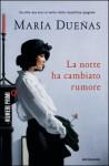La notte ha cambiato rumore - María Dueñas, Federica Niola