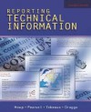 Reporting Technical Information - Kenneth W. Houp, Thomas E. Pearsall, Elizabeth Tebeaux, Sam Dragga