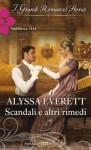 Scandali e altri rimedi (Italian Edition) - Alyssa Everett