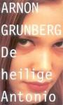 De heilige Antonio - Arnon Grunberg