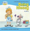 Help Me Be Good About Being Messy - Joy Berry