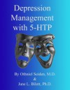 Depression Management and 5-HTP - Othniel J. Seiden, Jane L. Bilett