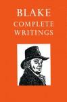 Blake: Complete Writings: with Variant Readings - William Blake, Geoffrey L. Keynes