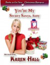 You're my Secret Santa, Baby - Karen Hall