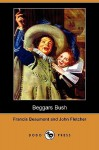 Beggars Bush (Dodo Press) - John Fletcher, Francis Beaumont
