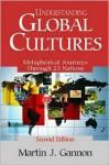 Understanding Global Cultures: Metaphorical Journeys Through 23 Nations - Martin J. Gannon