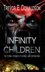 Infinity Children - Trevor E. Donaldson