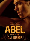 Abel (It Can't Be You) - C.J. Bishop