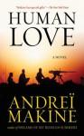 Human Love: A Novel - Andreï Makine