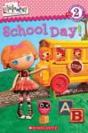 Scholastic Reader Level 2: Lalaloopsy: School Day! - Jenne Simon, Prescott Hill