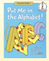 Put Me in the Alphabet!: A Beginner Fun Book about ABC's - Robert Lopshire, Linda Hayward