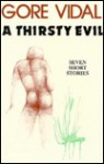 A Thirsty Evil: Seven Short Stories - Gore Vidal