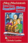Meg Mackintosh Solves Seven American History Mysteries: A Solve-It-Yourself Mystery - Lucinda Landon