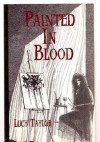 Painted in Blood - Lucy Taylor, John Pelan