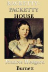 Racketty-Packetty House - Frances Hodgson Burnett