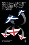 National Identity, Nationalism and Constitutional Change - Frank Bechhofer, David McCrone