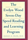 The Evelyn Wood Seven-Day Speed Reading and Learning Program - Stanley D. Frank