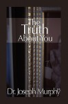 The Truth about You - Joseph Murphy