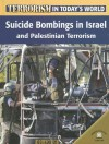 Suicide Bombings in Israel and Palestinian Terrorism - Michael V. Uschan, David Downing
