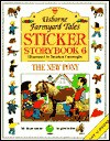 The New Pony (Usborne Farmyard Tales Sticker Storybook 6) - Heather Amery