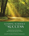Leading Schools to Success: Constructing and Sustaining High-Performing Learning Cultures - James W. Guthrie, Patrick J. Schuermann